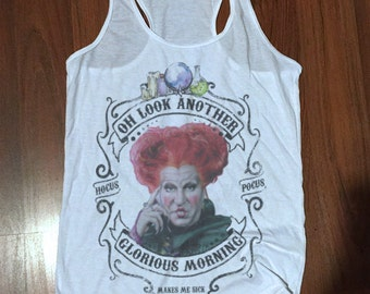 Hocus Pocus - Winifred Sanderson quote - Oh look another glorious morning - makes me sick halloween tank or tee - halloween costume shirt