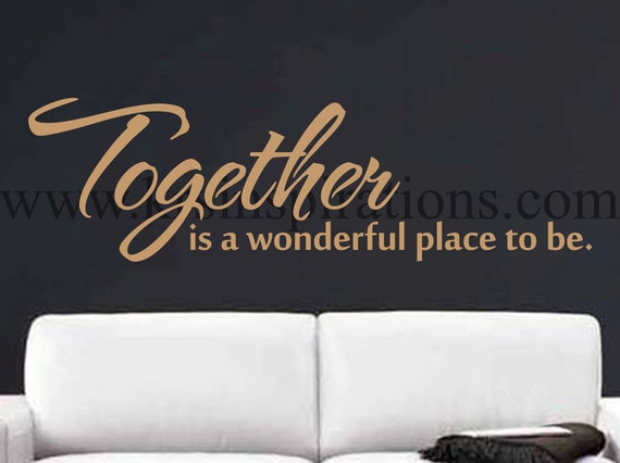 Together Is A Wonderful Place To Be Family Wall Decal