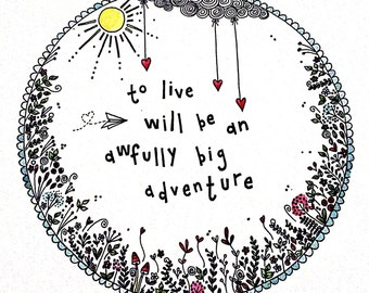 To live will be an awfully big adventure, Peter Pan , A4 Print of the original handpainted , gift, illustration, unique christmas