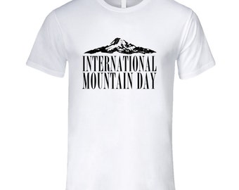 International Mountain Day Fun Celebration T Shirt