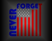 Never Forget American Flag Car Decal - Patriotic Decal - September 11 - American Flag Art - American Flag Gifts - Car Decal - Laptop Decal