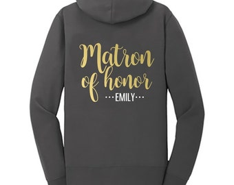 Matron of Honor {with First Name} Fleece Full-Zip Hoodie | Matron of Honor Sweatshirt | Matron of Honor Jacket