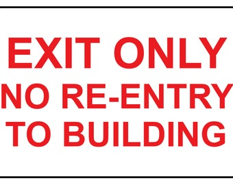 """Exit Only No Re-Entry to Building Reflective Aluminium Sign 12"""" x 18"""""""