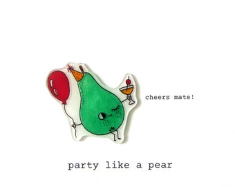 birthday card - party like a pear - handmade card