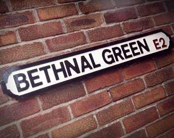 Bethnal Green Old Fashioned Wood London Street Sign