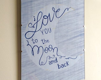I love you to the moon and back - Digital, sign, wall decor