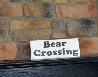Rustic wood,  Bear Crossing sign,  wooden wall decor, wood shelf sitter, sign sayings, reclaimed wood signs, farm decor
