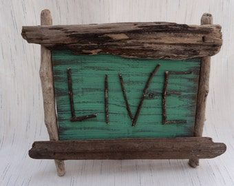 LIVE Driftwood Sign