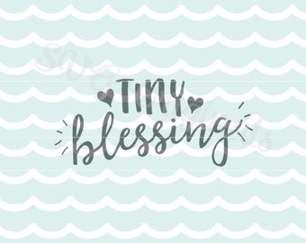 Baby SVG Tiny Blessing  SVG. Cricut Explore and more. Cut or Printable. New Baby Infant Expecting New Baby Love Blessing SVG