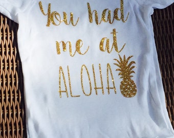 You had me at Aloha onesie/tank/shirt