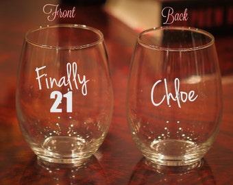 Finally 21 Wine Glass, 21st Birthday Wine Glass, Etched Birthday Wine Glass, Birthday Gift, 21st Birthday Glass, Personalized Wine Glass