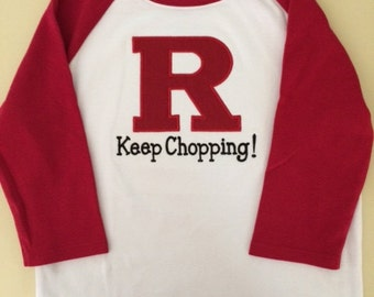 Rutgers Shirt - Keep Chopping!