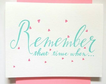 Letterpress Friendship Card - Remember that time when- Memories