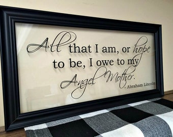 Mothers Day, Gifts for Mom, Mothers Day Gift, Mother of the Bride Gift, All That I am I owe to my mother, Mother of the Bride, 10X20