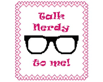 Talk Nerdy To Me Cross Stitch PDF Pattern