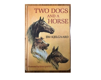 Two Dogs and a Horse 1964 Hardcover by Jim Kjelgaard Children's Reading Book