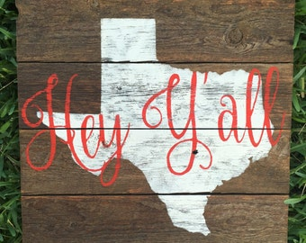 Hey y'all sign welcome sign state sign texas sign housewarming gift home state gift home state decor texas decor southern decor south gift
