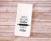 Funny Song Lyric Tea Towels - They See Me Rollin'