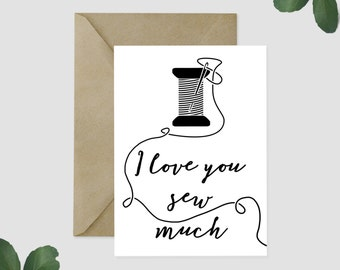 I Love You Sew Much GREETING CARD, Crafter, Gift for Her, Gift for Mom, Crafty Card, Best Friends Gift, Quilters