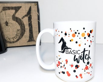 Halloween Mug - Basic Witch - Witch Mug - Halloween Party - Halloween Coffee Cup - Fall Gift - Halloween Decor