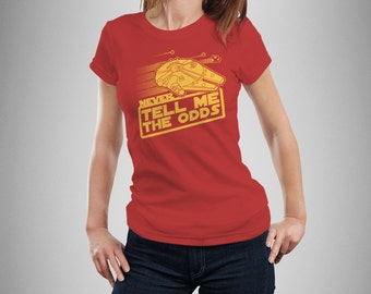 "Star Wars ""Never Tell Me the Odds"" Women's T-Shirt"