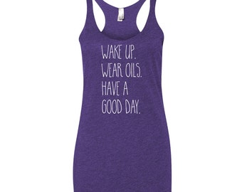 Wake Up, Wear Oils, Have a Good Day Essential Oils Tank Top
