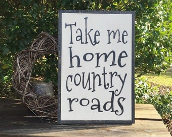 Take Me Home Country Roads, song lyrics wall art, home decor, country home decor, mountains, west virginia, rustic, primitive, wooden sign