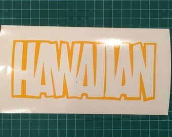 HAWAIIAN viny decal - Available in ALL Colors/Sizes!!!