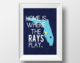 Home is Where the Rays Play Tampa Bay Rays Baseball Design on 8x10 DIGITAL ITEM - Print Yourself