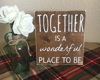 Together is a Wonderful Place to Be | Rustic Wood Sign | Modern Farmhouse Sign | 8x10