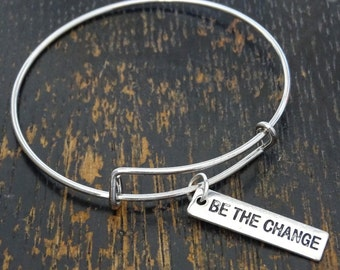 Be the Change Bangle Bracelet, Adjustable Expandable Bangle Bracelet, Be the Change Charm, Inspirational Quote, Motivational Quote