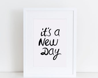 It's A New Day, Handwritten, Inspirational Quote, Digital Print
