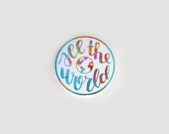 Travel Pins, Backpack Pins, Travel Quotes, Pins, Pinback Buttons, See the World, Small Gifts, Travel Gifts, Gifts for Travelers, World Globe
