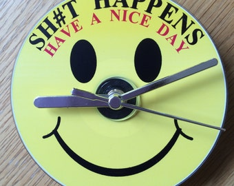 """SH#T HAPPENS """"Have a Nice day"""" Smiley Face CD Clock (Can be Personalised)"""