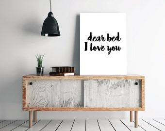 "Gift idea ""Dear bed I love you"" Funny Print Funny art Home decor Room poster Bedroom art Wall artwork Typographic print I love you quote"