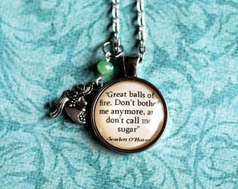 "Gone With the Wind quote necklace, ""Great balls of fire. Don't bother me anymore, and don't call me sugar"" Scarlett O'Hara necklace jewelry"