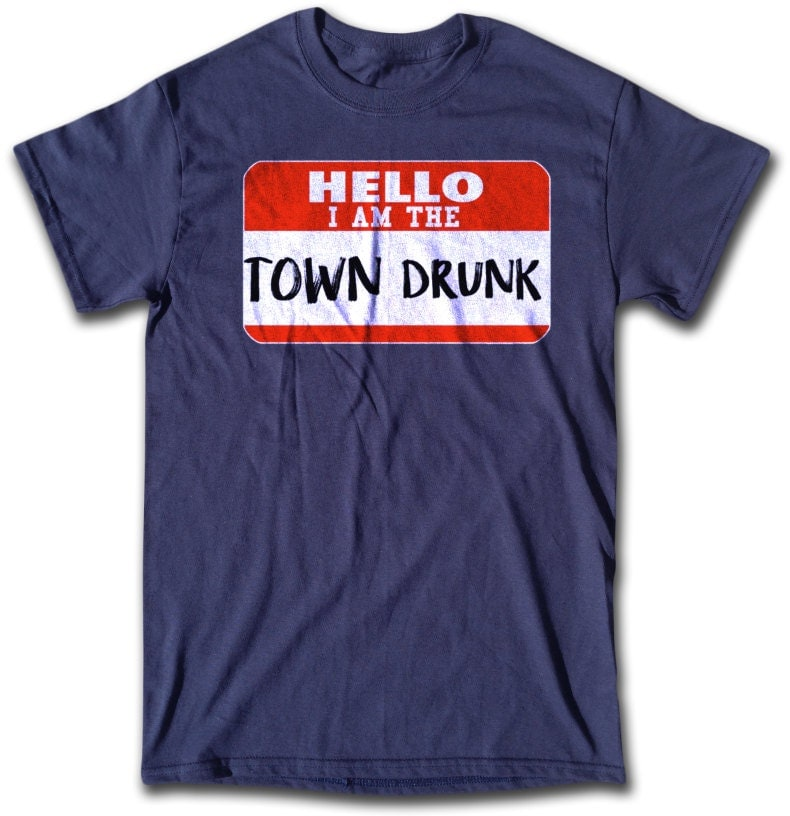 Town drunk t shirt retro tees for men women children all for T shirts with city names