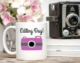 Editing Day Mug, Photographer Mug, Editing Day Cup, Photographer Cup, Photographer Gift, Gift For Photographer,  Photography Coffee Cup