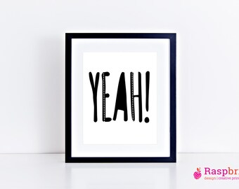 yeah, digital print, home decor, modern, scandinavian, wall art, bold, poster, 8x10, black and white, quote