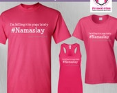 Yoga Shirt: #Namaslay Des...