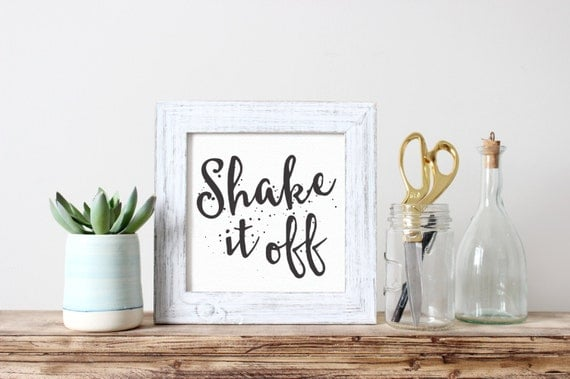 Printable Art, Song Quote, Shake it Off, Inspirational Print, Typography Quote, Art Prints, Digital Download Print, Quote Printables