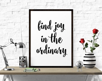 Find Joy In The Ordinary, Scandinavian Print, Quote Wall Art, Motivational Print, Wall Decor, Typography Print, Inspirational Quote