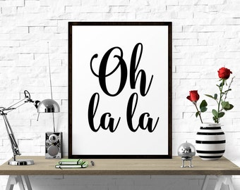 Inspiration Quote, Oh La La, Printable Wall Art, Art Printable, Black And White, Wall Prints, Wall Art, Bedroom Decor, Affiche Scandinave