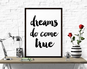 Inspirational Print, Dreams Do Come True, Printable Art, Inspirational Quote, Typography Print, Typography Quote, Black And White, Printable
