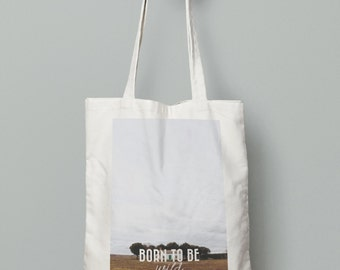 "Tote Bag ""Born to be wild"""