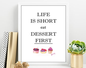 LIFE is short eat DESSERT FIRST, Kitchen Wall Decor, Life is short, Funny Kitchen Art, Girly Kitchen Print, Digital poster
