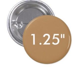Custom Button/Pin 1.25
