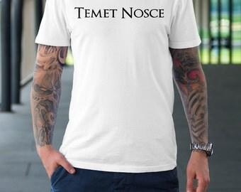 Temet Nosce - Motivational - T shirt