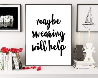 Maybe Swearing Will Help, Motivational Poster, Swear Quote, Funny Quote, Funny Print, Typography Print, Office Wall Decor, Digital Print