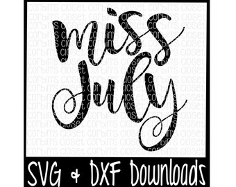 Miss July Cutting File - DXF & SVG Files - Silhouette Cameo, Cricut